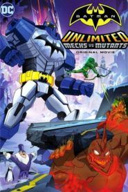 Batman Ilimitado: Mechas vs Mutantes (2016)